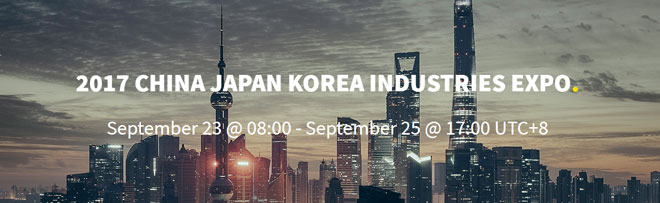 Event: 2017 China Japan Korea Industries Expo